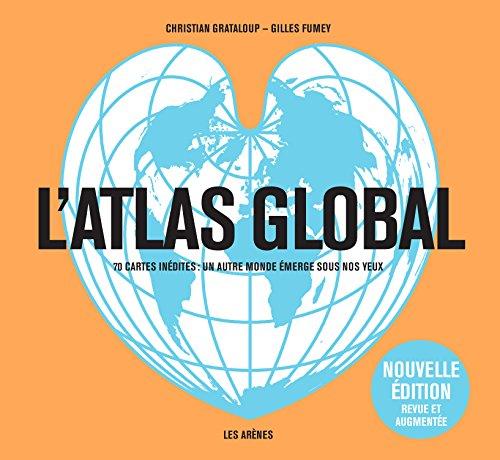 L'Atlas global (dition revue et augmente)