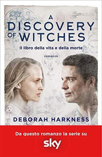 A discovery of witches: Il libro della vita e della morte (La Trilogia delle Anime) di [Harkness, Deborah]