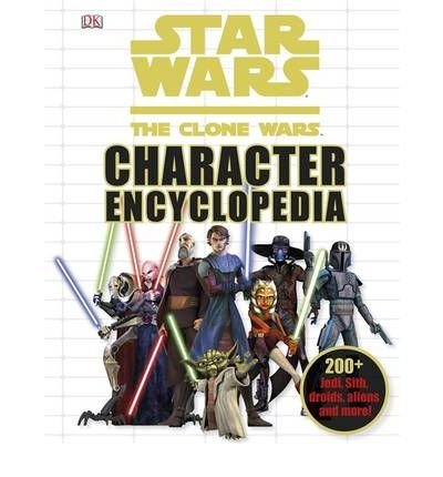 [ Star Wars The Clone Wars Character Encyclopedia ] [ STAR WARS THE CLONE WARS CHARACTER ENCYCLOPEDIA ] BY Fry, Jason ( AUTHOR ) Jul-01-2010 HardCover