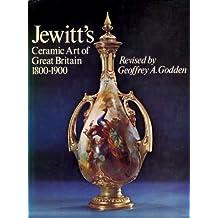Jewitt's Ceramic Art of Great Britain 1800 - 1900: 19th Century
