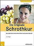 Die Originale Schrothkur: Das altbewährte Naturheilverfahren nach Johann Schroth