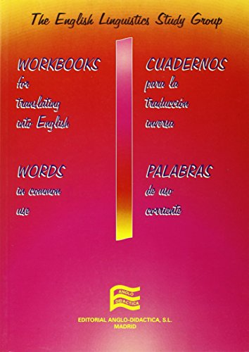 Workbooks for translating into English: words in common use - Cuadernos para la traducción inversa español-inglés : palabras de uso corriente (Libro didáctico complementario)