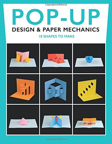 Pop-Up Design & Paper Mechanics: 18 Shapes to Make por Duncan Birmingham