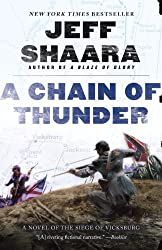A Chain of Thunder: A Novel of the Siege of Vicksburg (the Civil War in the West) by Jeff Shaara (2014-05-06)