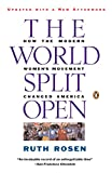 The World Split Open: How the Modern Women's Movement Changed America: Revised and Updated with a NewE pilogue