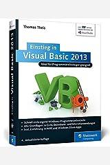 Einstieg in Visual Basic 2013: Ideal für Programmieranfänger geeignet. Inkl. Windows Store Apps (Galileo Computing) Broschiert