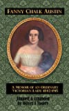 Fanny Chalk Austin: A Memoir of an Ordinary Victorian Lady (1842 to 1915) (English Edition)