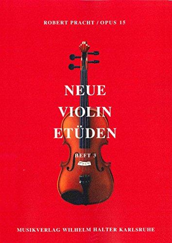 Robert Pracht: Neue Violin-Etüden op.15 Band 3 - 59 Etüden in fortschreitendem Schwierigkeitsgrad (Noten) -