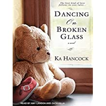 Dancing on Broken Glass: Includes Reading Group Guide by Ka Hancock (2014-01-31)