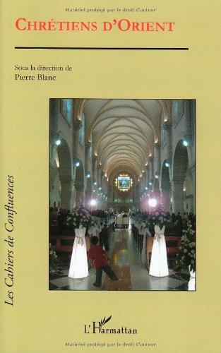 Chrétiens d'Orient par Pierre Blanc