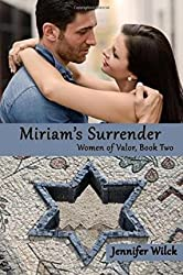 [{ Miriam's Surrender: Women of Valor, Book Two By Wilck, Jennifer ( Author ) Sep - 19- 2014 ( Paperback ) } ]