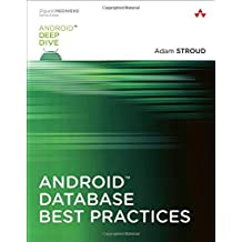 Android Database Best Practices (Android Deep Dive) by Adam Stroud (2016-08-07)