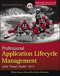 Professional Application Lifecycle Management with Visual Studio 2012 (Wrox Programmer to Programmer)