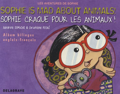 Sophie craque pour les animaux ! : Edition bilingue français-anglais par Sandrine Domaine