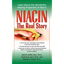 Niacin: The Real Story: Learn about the Wonderful Healing Properties of Niacin by Abram Hoffer Dr (2015-10-09)