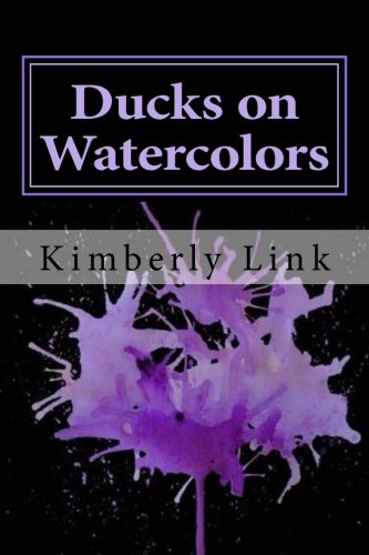 Ducks on Watercolors: A Take Along Art Book