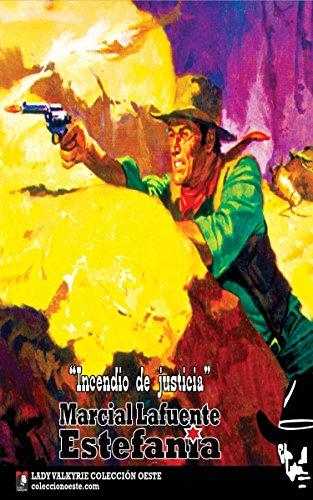 Incendio de justicia (Colección Oeste) por Marcial Lafuente Estefanía