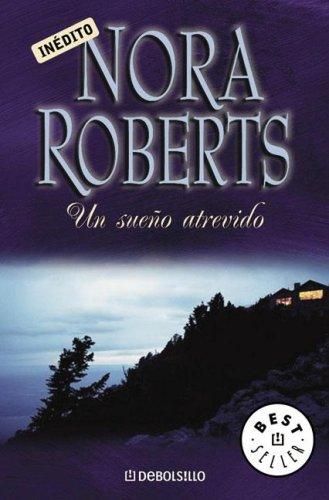 Descargar Libro Un Sueno Atrevido de Nora Roberts