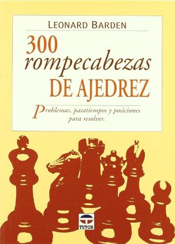 300 rompecabezas de ajedrez por Leonard Barden