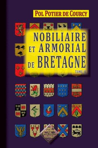 Nobiliaire et Armorial de Bretagne (Tome 2) par P. Potier de Courcy