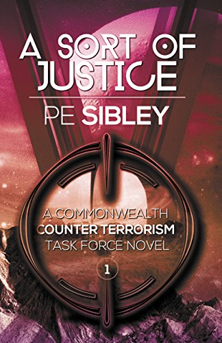 A Sort of Justice (A Commonwealth Counter Terrorism Task Force Novel Book 1) (English Edition)