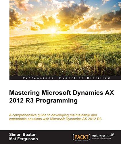 Mastering Microsoft Dynamics AX 2012 R3 Programming (English Edition)