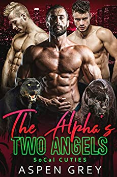 The Alpha's Two Angels : An MMM Shifter Romance (SoCal Cuties Book 3) (English Edition)