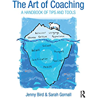 The Art of Coaching: A Handbook of Tips and Tools (English Edition)