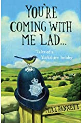 You're Coming With Me Lad: Tales of a Yorkshire Bobby Kindle Edition