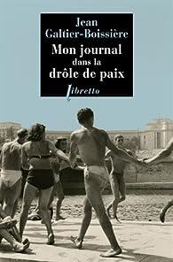 Mon journal dans la Drôle de paix par Jean Galtier-Boissière