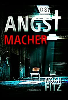DER ANGSTMACHER (Johannes-Hornoff-Thriller 4) (German Edition) by [Fitz, Noah]