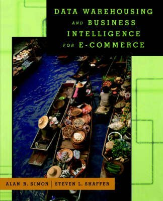 [(Data Warehousing and Business Intelligence for E-commerce)] [By (author) Alan R. Simon ] published on (May, 2001) par Alan R. Simon