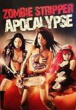 Zombie Stripper Apocalypse