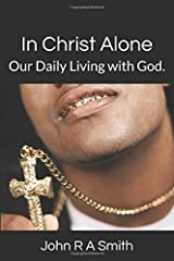 In Christ Alone.: Our Daily Living with God. Paperback