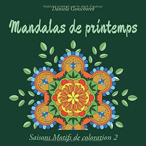 Mandalas de printemps: Un livre à colorier pour adultes par  Daniela Gonschorek