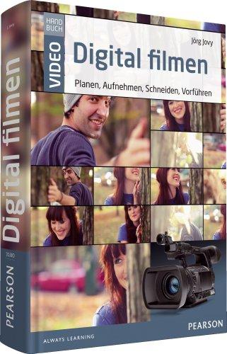 Pearson Photo (Digital filmen - das große Handbuch: Planen, Aufnehmen, Schneiden, Vorführen (Pearson Photo))