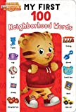 My First 100 Neighborhood Words (Daniel Tigers Neighborhood)