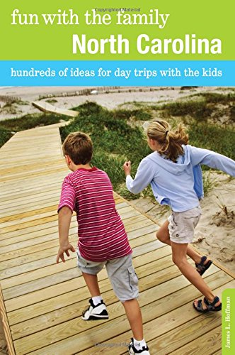 Fun with the Family North Carolina: Hundreds Of Ideas For Day Trips With The Kids (Fun Kids Ga)