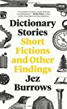 Dictionary Stories: Short Fictions and Other...