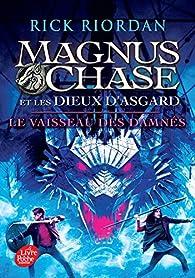 Magnus Chase et les Dieux d'Asgard, tome 3 : Le vaisseau des damnés par Rick Riordan