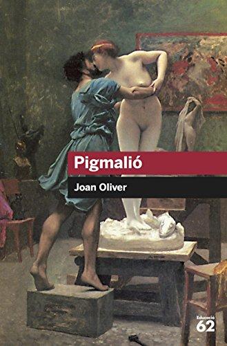 Pigmalió (Educació 62) por Joan Oliver