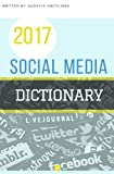 Starting Bossy: 2017 Social Media Dictionary: Your Glossary to the Latest Social Media Terms