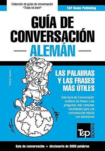 Guía de Conversación Español-Alemán y vocabulario temático de 3000 palabras por Andrey Taranov