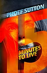 Fifteen Minutes to Live (English Edition)