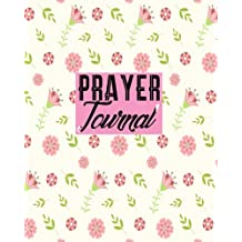 Prayer Journal: Journal 8 x 10, 100 Pages, Guide To Pyayer, Praise And Thanks: Beautiful Calligraphy: Volume 4