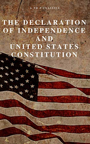 The Declaration of Independence and United States Constitution with Bill of Rights and all Amendments (Annotated) (English Edition)