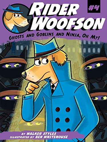 Ghosts and Goblins and Ninja, Oh My! (Rider Woofson Book 4 ...