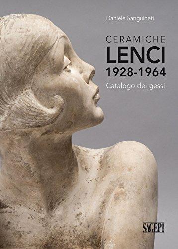 Ceramiche Lenci 1928-1964. Catalogo dei gessi. Ediz. illustrata