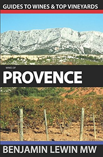 Wines of Provence (Guides to Wines and Top Vineyards) por Benjamin Lewin MW