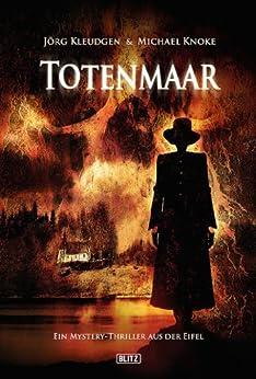 Totenmaar: Mystery-Thriller aus der Eifel (Thriller, Krimi und Mystery 14)